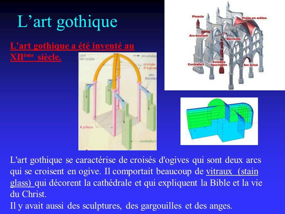 Lart gothique L art gothique se caractérise de croisés d ogives qui sont deux arcs qui se croisent en ogive.