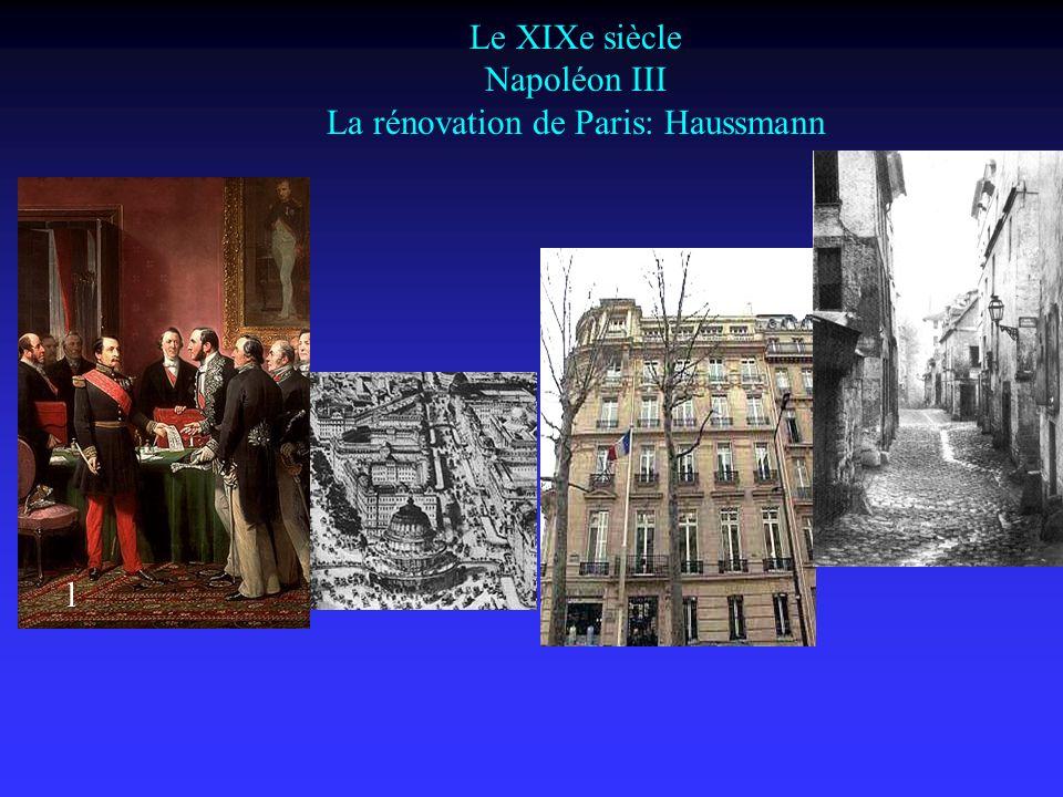 Le XIXe siècle Napoléon III La rénovation de Paris: Haussmann l