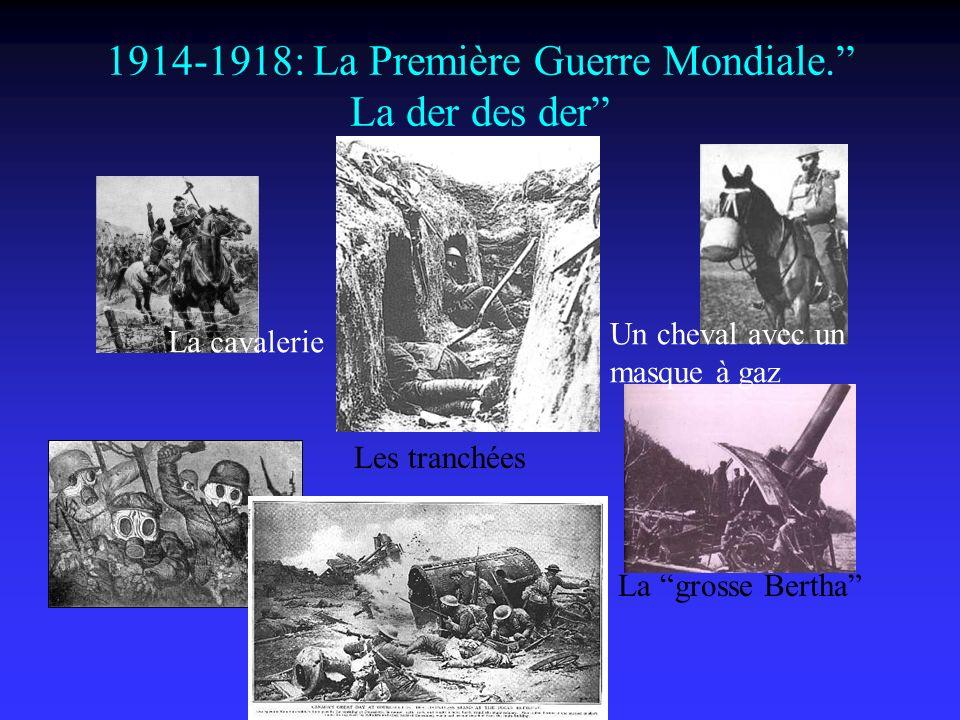 1914-1918: La Première Guerre Mondiale.