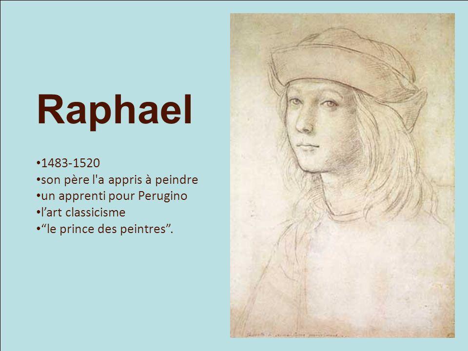 Raphael 1483-1520 son père l'a appris à peindre un apprenti pour Perugino lart classicisme le prince des peintres.