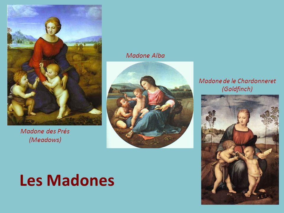 Les Madones Madone Alba Madone des Prés (Meadows) Madone de le Chardonneret (Goldfinch)