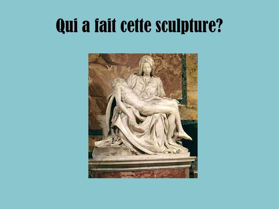 Qui a fait cette sculpture?