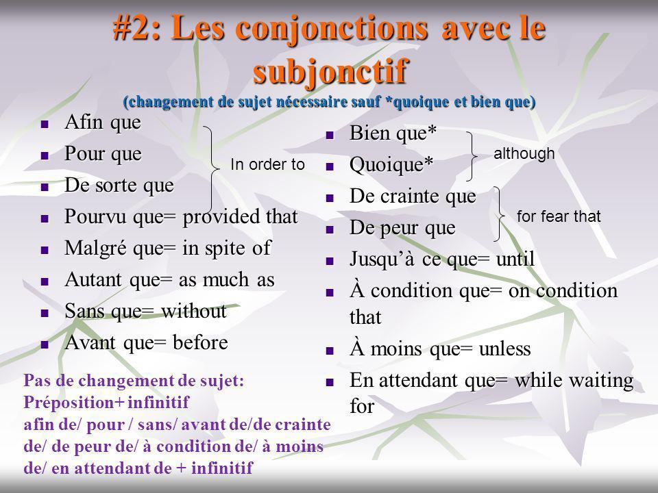 LES CONJONCTIONS + INDICATIF QUAND/ LORSQUE/ DÈS QUE/ AUSSITÔT QUE/ TANT QUE/ UNE FOIS QUE (souvent avec le futur) DEPUIS QUE/ IL Y A QUE../ ÇA FAIT… QUE (avec le présent si laction continue dans le présent…) PARCE QUE / CAR (because)/ PUISQUE (since= cause)/ COMME (as) MÊME SI= even if/although (synonyme de quoique/ bien que + subjonctif) APRÈS QUE/ PENDANT QUE/ TANDIS QUE (whereas= contraste/ contradiction) PEUT-ÊTRE QUE