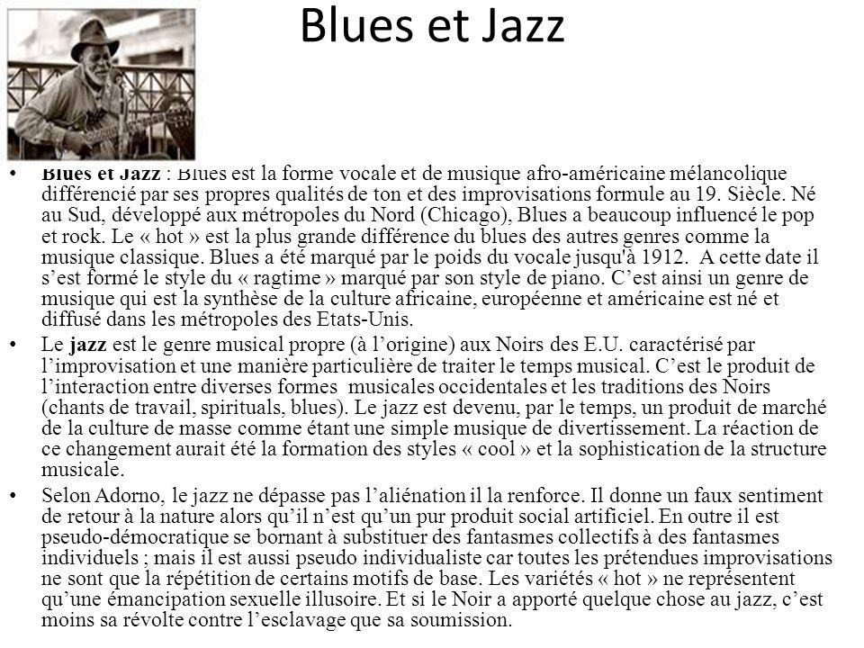 Blues et Jazz Blues et Jazz : Blues est la forme vocale et de musique afro-américaine mélancolique différencié par ses propres qualités de ton et des