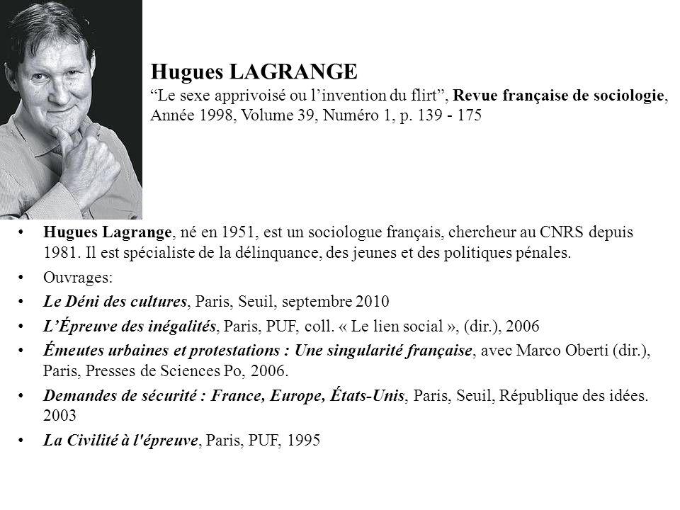 Hugues LAGRANGE Le sexe apprivoisé ou linvention du flirt, Revue française de sociologie, Année 1998, Volume 39, Numéro 1, p.