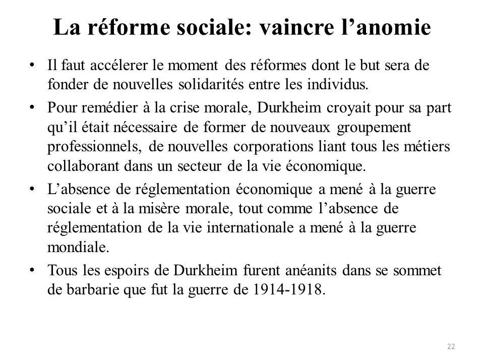 La réforme sociale: vaincre lanomie Il faut accélerer le moment des réformes dont le but sera de fonder de nouvelles solidarités entre les individus.