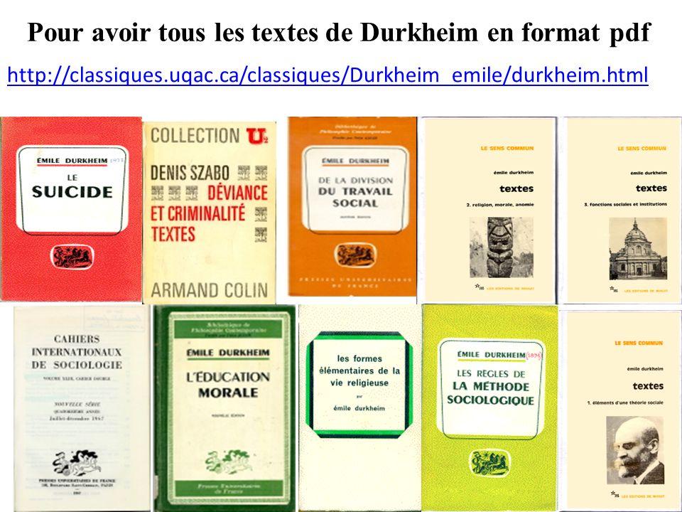 Pour avoir tous les textes de Durkheim en format pdf http://classiques.uqac.ca/classiques/Durkheim_emile/durkheim.html 33