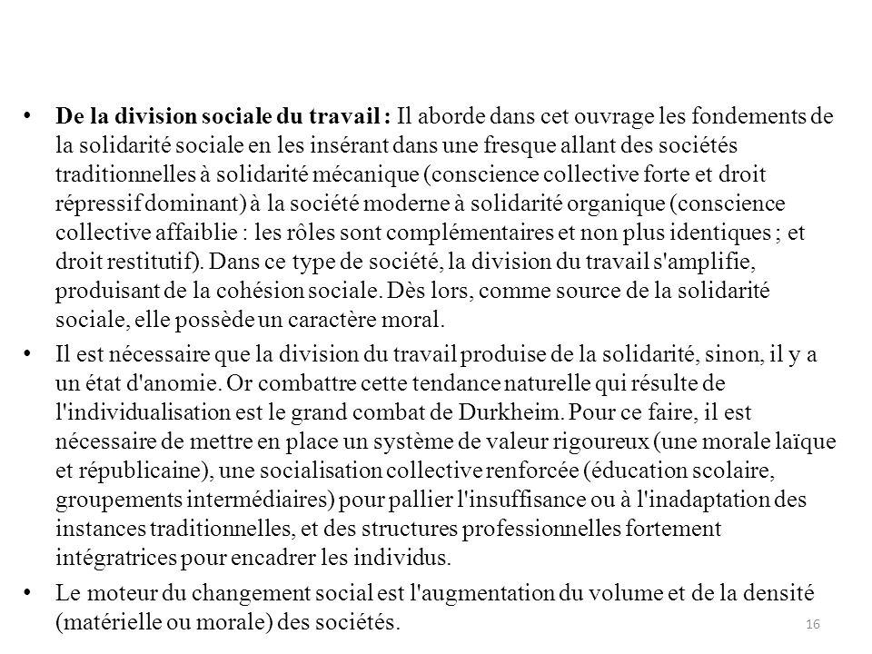 De la division sociale du travail : Il aborde dans cet ouvrage les fondements de la solidarité sociale en les insérant dans une fresque allant des soc
