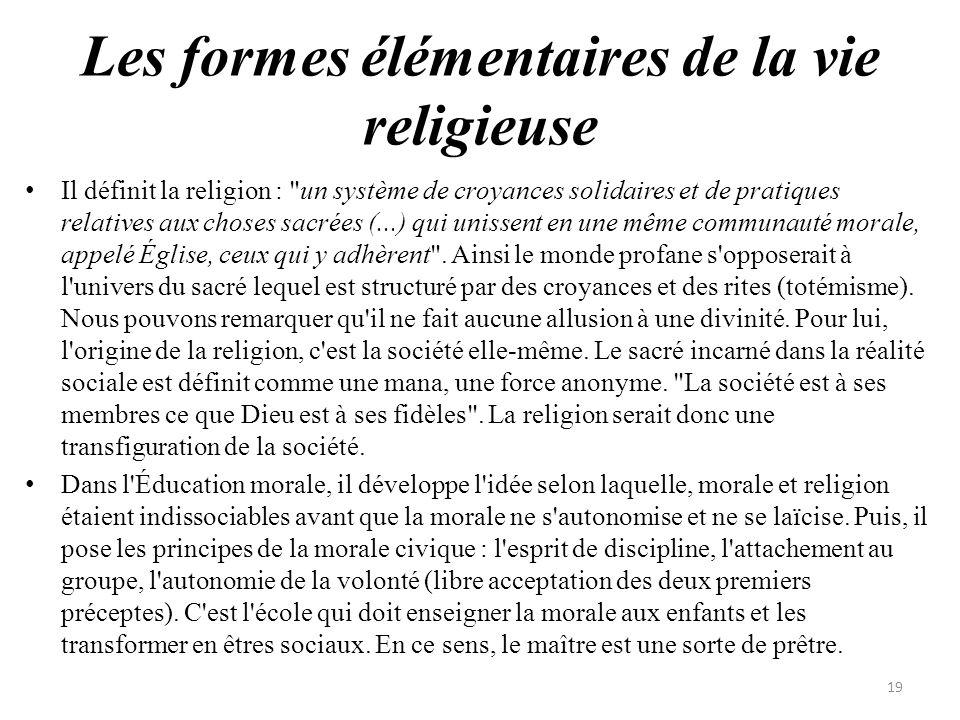 Les formes élémentaires de la vie religieuse Il définit la religion :