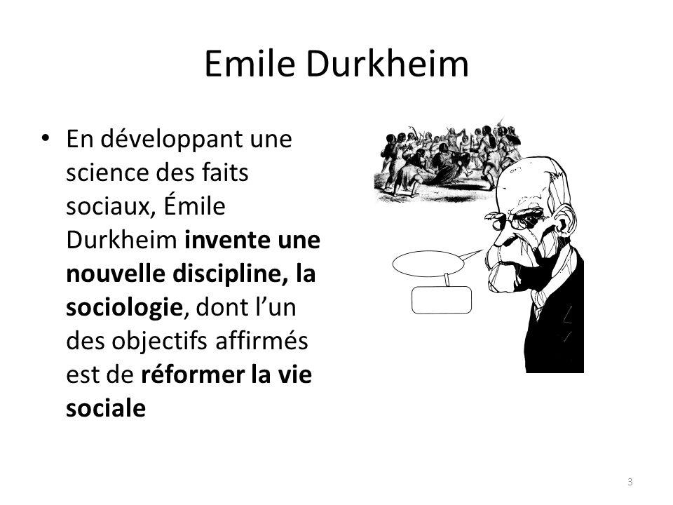 Emile Durkheim En développant une science des faits sociaux, Émile Durkheim invente une nouvelle discipline, la sociologie, dont lun des objectifs aff