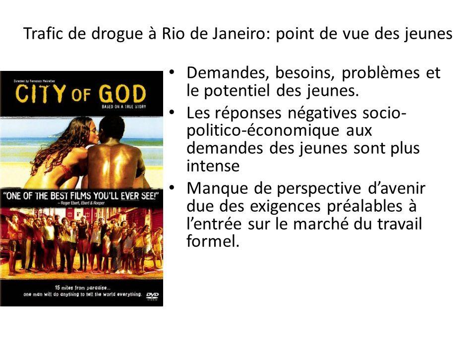 Trafic de drogue à Rio de Janeiro: point de vue des jeunes Demandes, besoins, problèmes et le potentiel des jeunes.