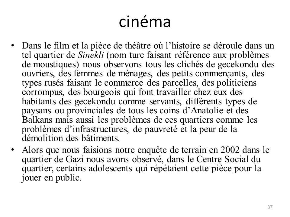 cinéma Dans le film et la pièce de théâtre où lhistoire se déroule dans un tel quartier de Sinekli (nom turc faisant référence aux problèmes de mousti