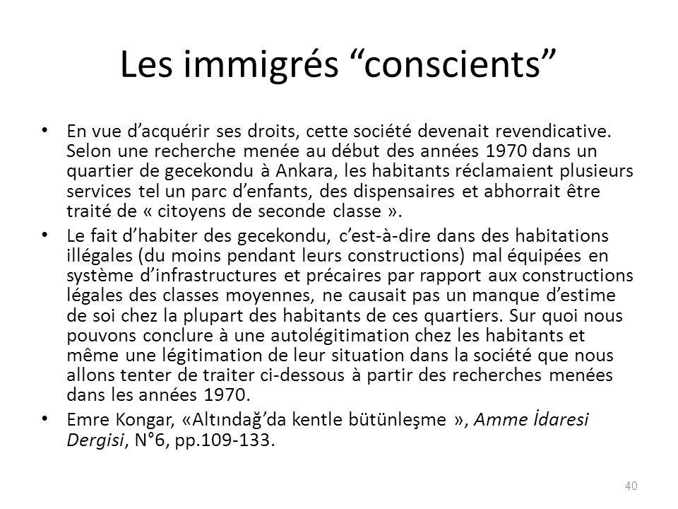 Les immigrés conscients En vue dacquérir ses droits, cette société devenait revendicative. Selon une recherche menée au début des années 1970 dans un