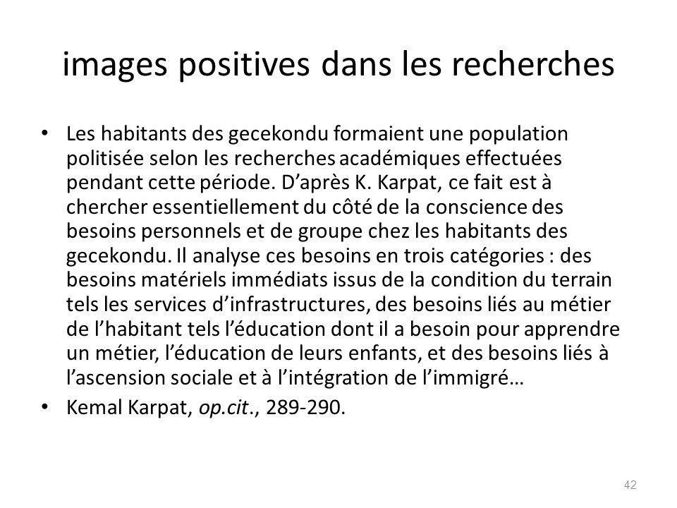 images positives dans les recherches Les habitants des gecekondu formaient une population politisée selon les recherches académiques effectuées pendan