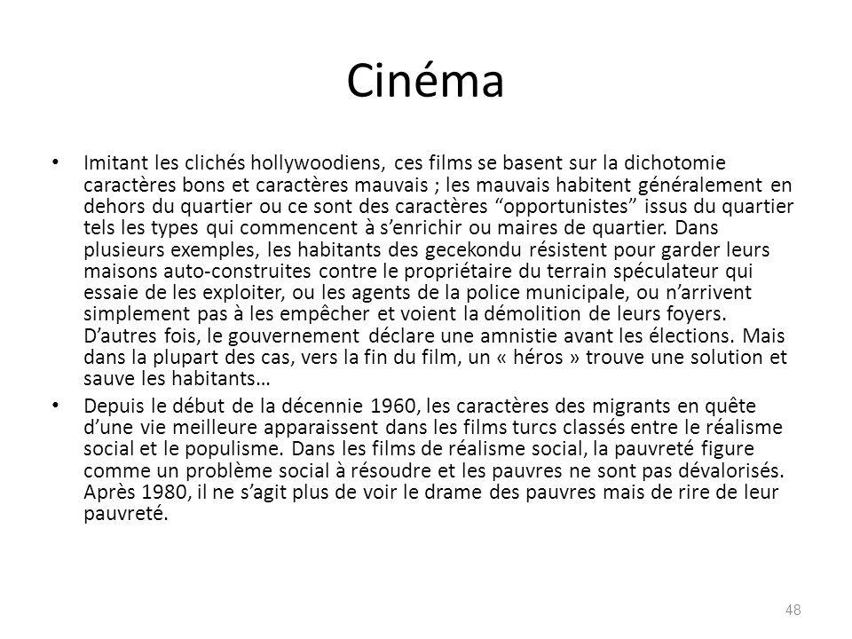Cinéma Imitant les clichés hollywoodiens, ces films se basent sur la dichotomie caractères bons et caractères mauvais ; les mauvais habitent généralem