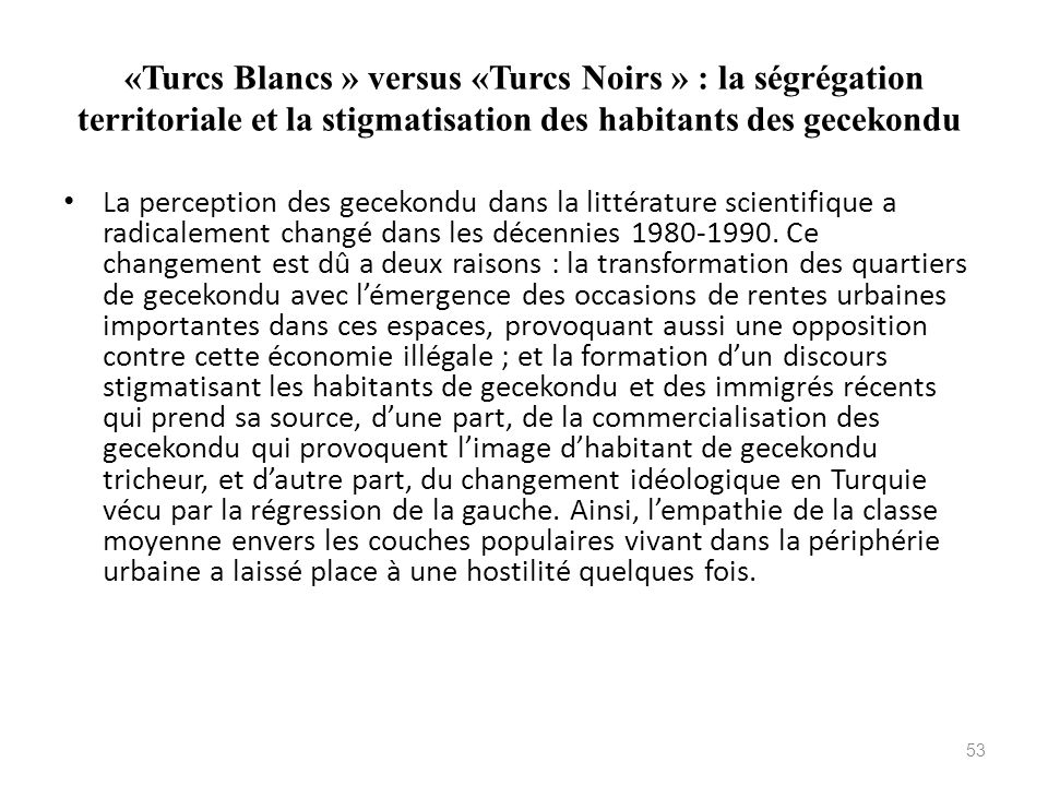 «Turcs Blancs » versus «Turcs Noirs » : la ségrégation territoriale et la stigmatisation des habitants des gecekondu La perception des gecekondu dans