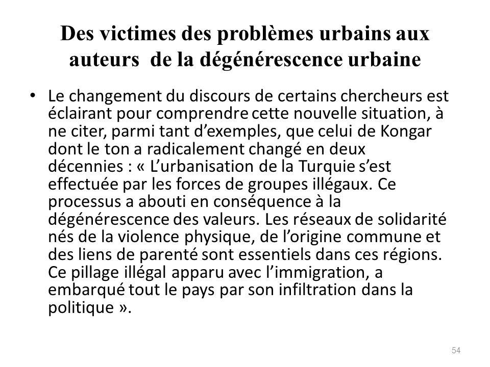 Des victimes des problèmes urbains aux auteurs de la dégénérescence urbaine Le changement du discours de certains chercheurs est éclairant pour compre