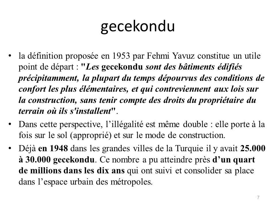 gecekondu la définition proposée en 1953 par Fehmi Yavuz constitue un utile point de départ :