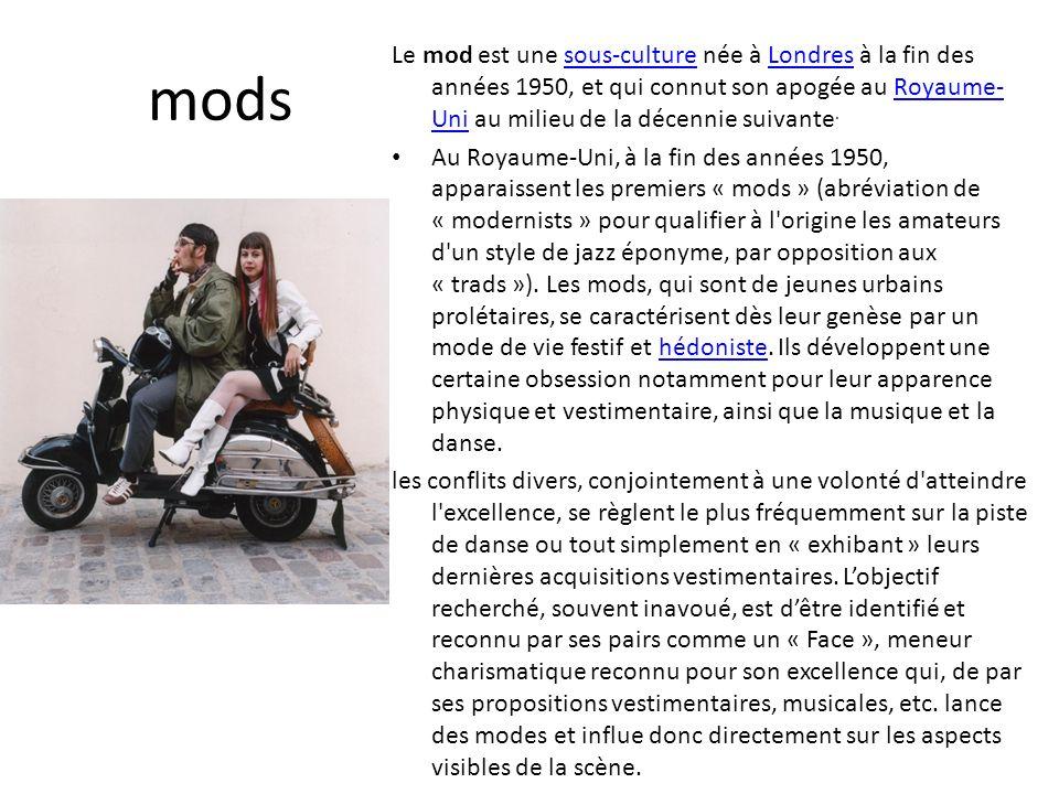 mods Le mod est une sous-culture née à Londres à la fin des années 1950, et qui connut son apogée au Royaume- Uni au milieu de la décennie suivante.so