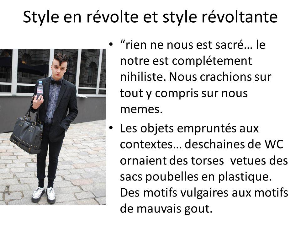 Style en révolte et style révoltante rien ne nous est sacré… le notre est complétement nihiliste. Nous crachions sur tout y compris sur nous memes. Le