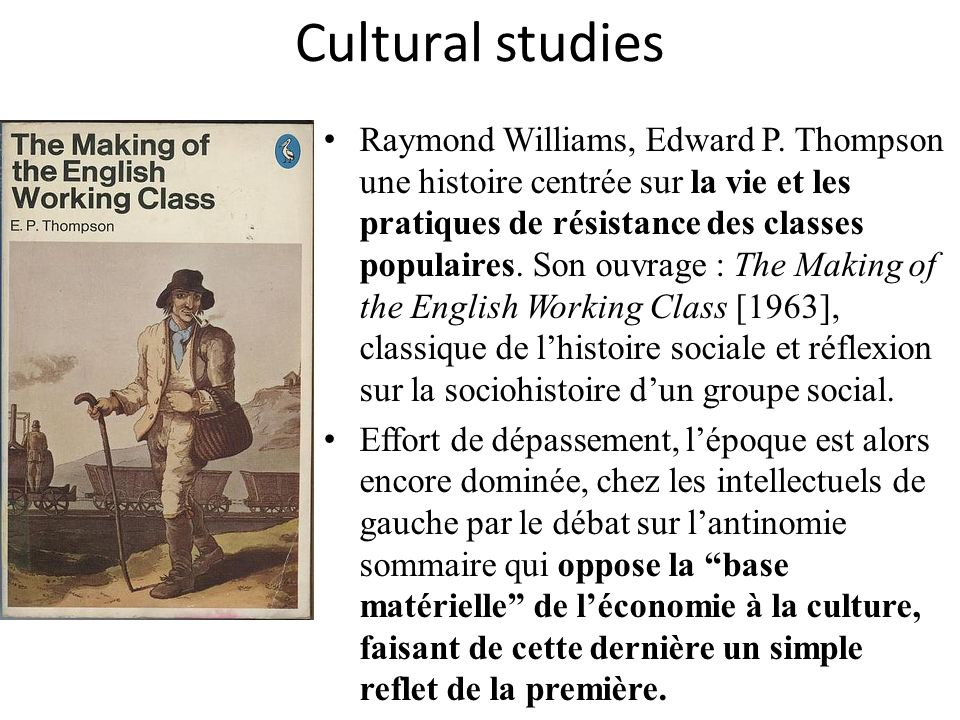 Cultural studies Raymond Williams, Edward P.