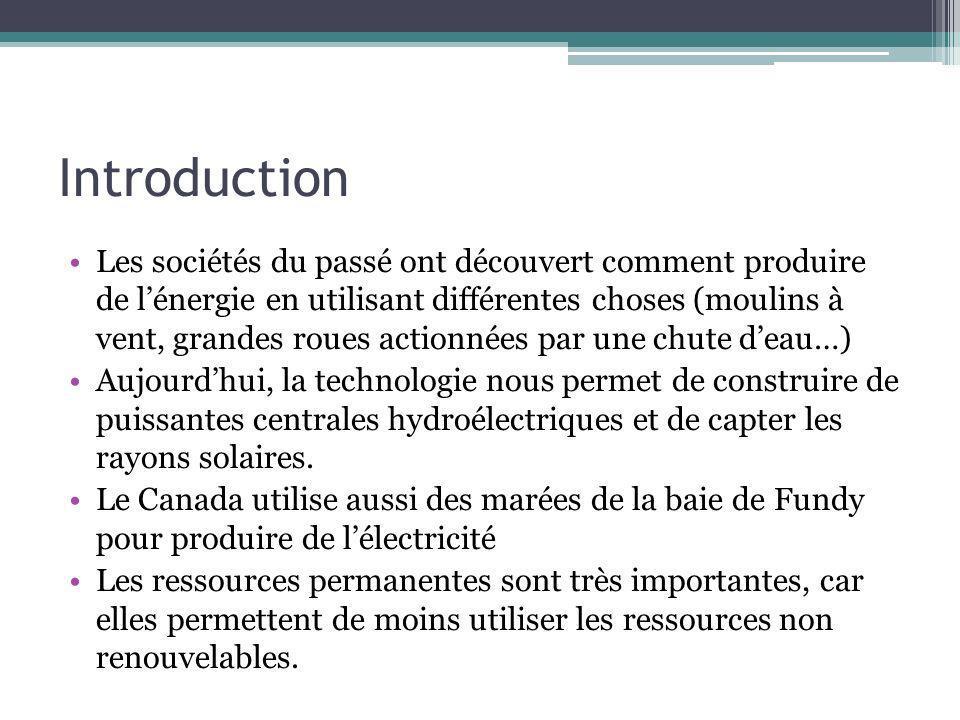 Introduction Les sociétés du passé ont découvert comment produire de lénergie en utilisant différentes choses (moulins à vent, grandes roues actionnée