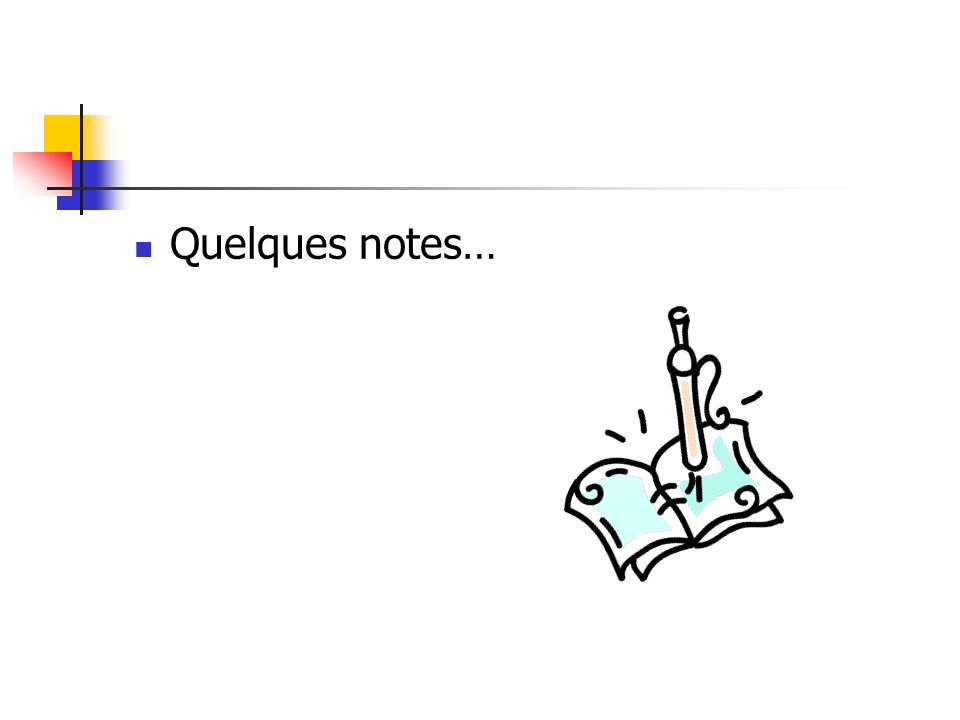 Quelques notes…