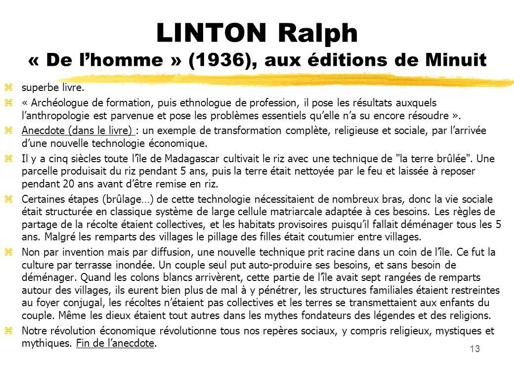 LINTON Ralph « De lhomme » (1936), aux éditions de Minuit zsuperbe livre. z« Archéologue de formation, puis ethnologue de profession, il pose les résu