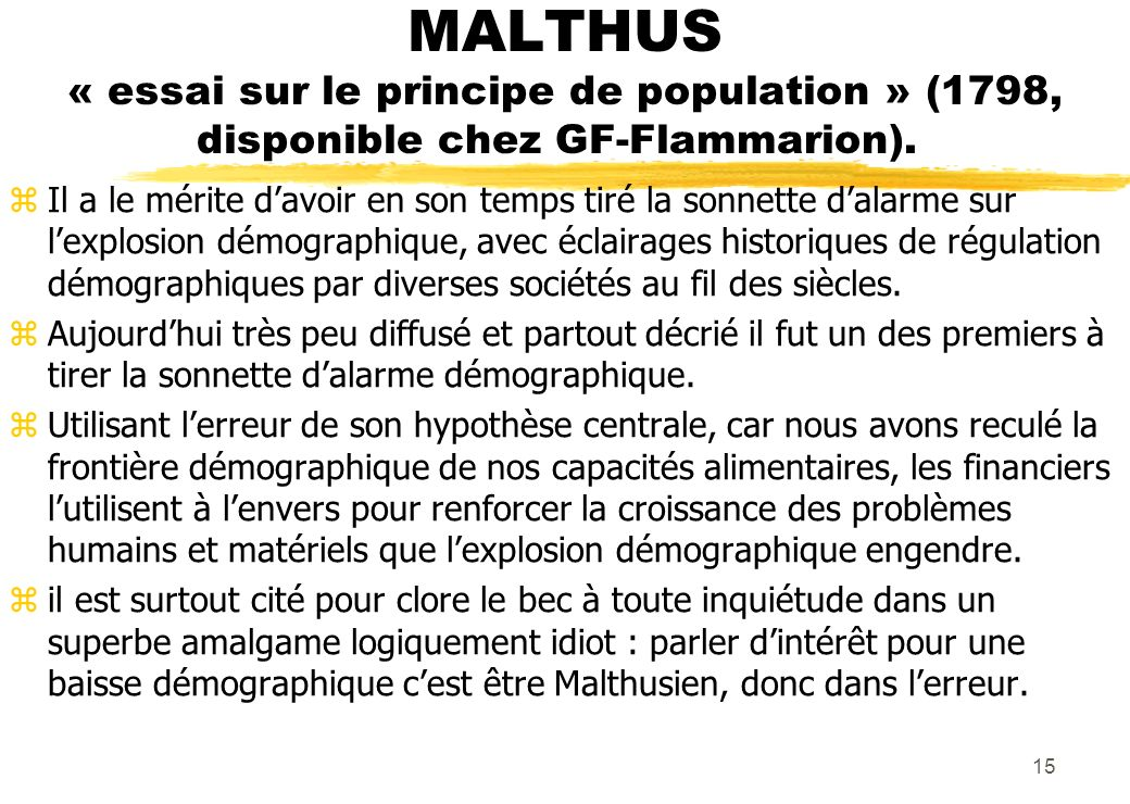 MALTHUS « essai sur le principe de population » (1798, disponible chez GF-Flammarion).