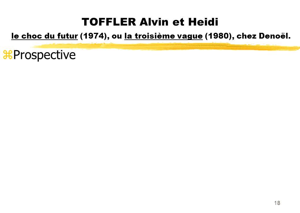 TOFFLER Alvin et Heidi le choc du futur (1974), ou la troisième vague (1980), chez Denoël.