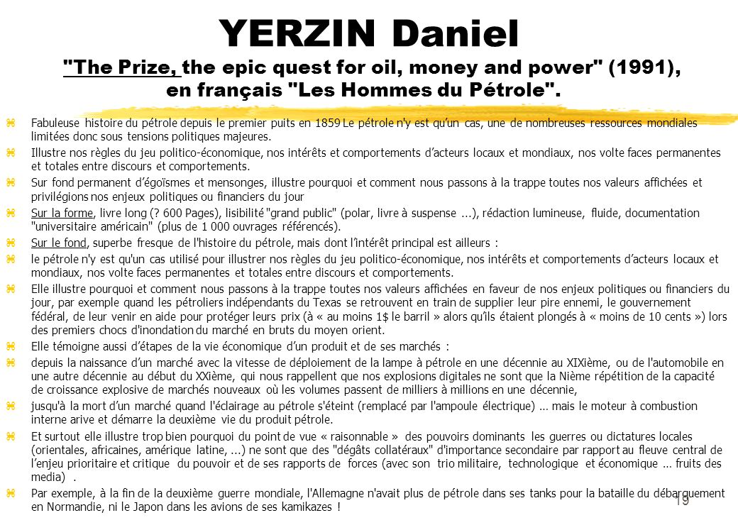 YERZIN Daniel The Prize, the epic quest for oil, money and power (1991), en français Les Hommes du Pétrole .