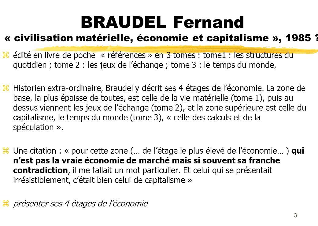 BRAUDEL Fernand « civilisation matérielle, économie et capitalisme », 1985 .