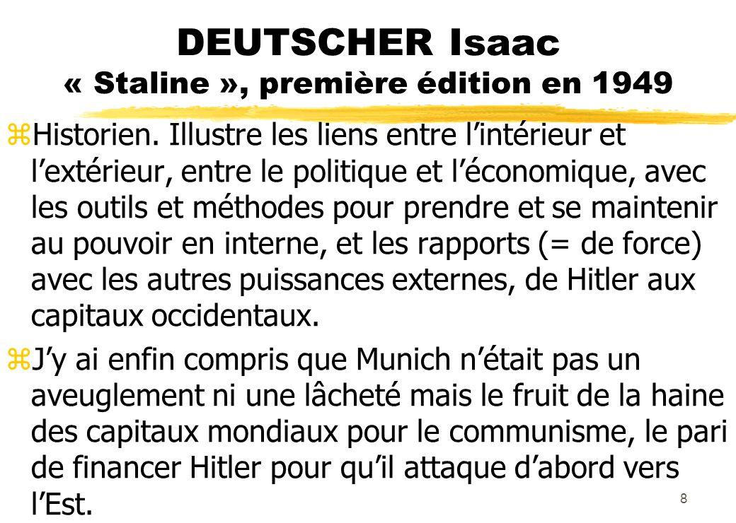 DEUTSCHER Isaac « Staline », première édition en 1949 zHistorien. Illustre les liens entre lintérieur et lextérieur, entre le politique et léconomique