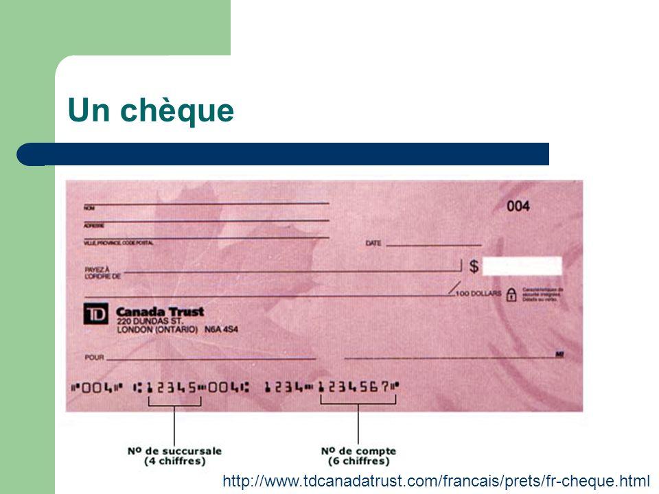 Un chèque http://www.tdcanadatrust.com/francais/prets/fr-cheque.html