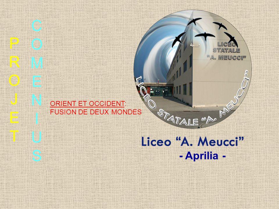 PROJETPROJET COMENIUSCOMENIUS ORIENT ET OCCIDENT: FUSION DE DEUX MONDES - Aprilia -