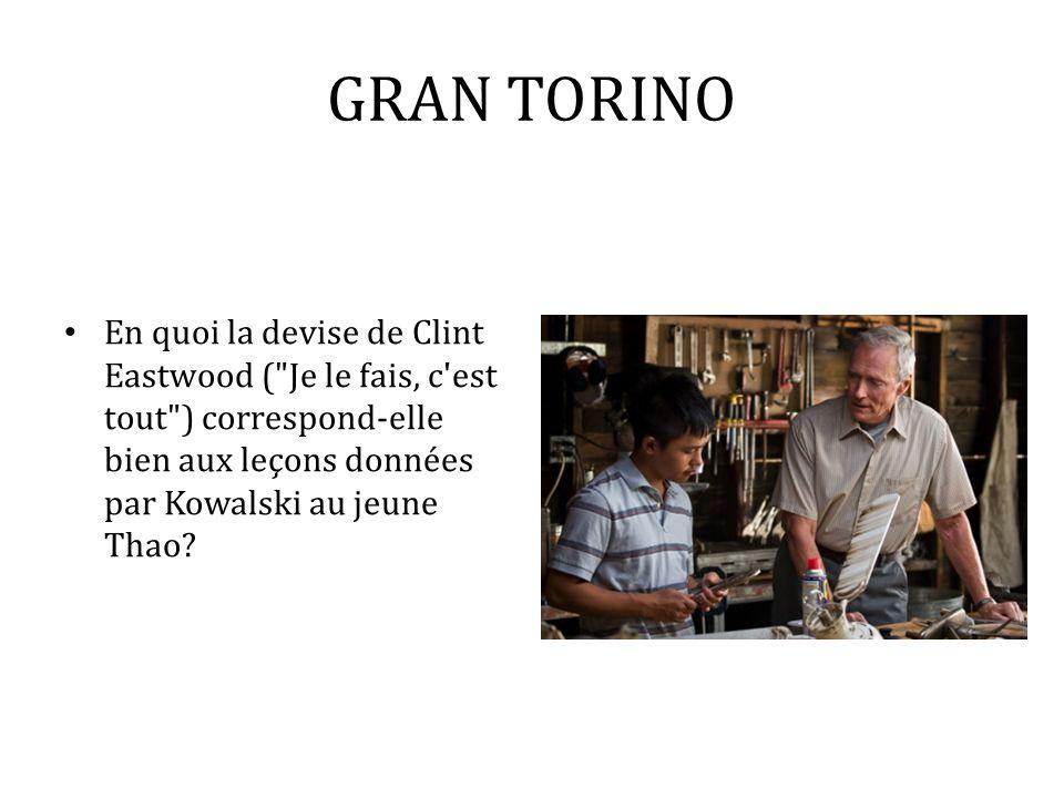 GRAN TORINO En quoi la devise de Clint Eastwood (