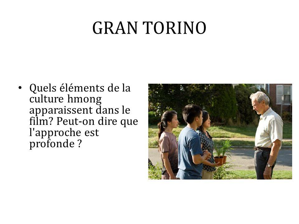 GRAN TORINO Quels éléments de la culture hmong apparaissent dans le film? Peut-on dire que l'approche est profonde ?