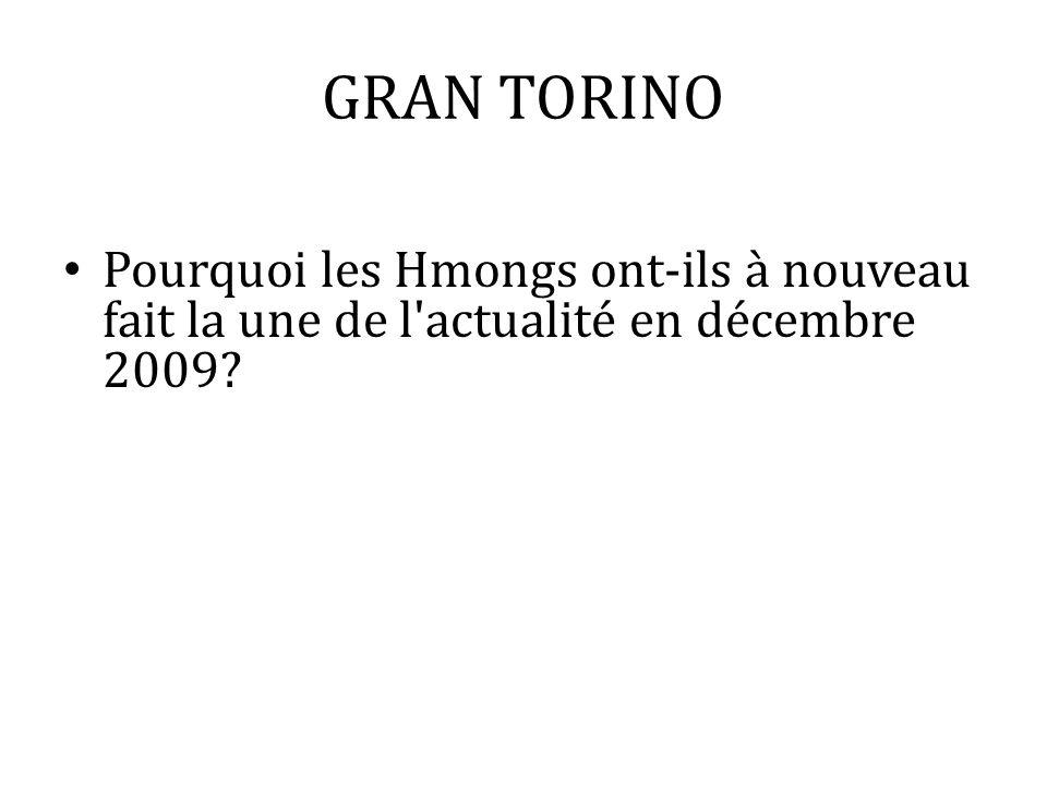 GRAN TORINO Pourquoi les Hmongs ont-ils à nouveau fait la une de l'actualité en décembre 2009?
