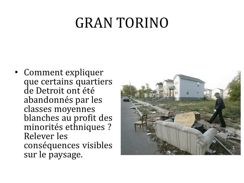 GRAN TORINO Comment expliquer que certains quartiers de Detroit ont été abandonnés par les classes moyennes blanches au profit des minorités ethniques