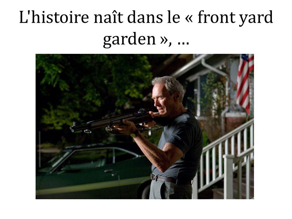 L'histoire naît dans le « front yard garden », …
