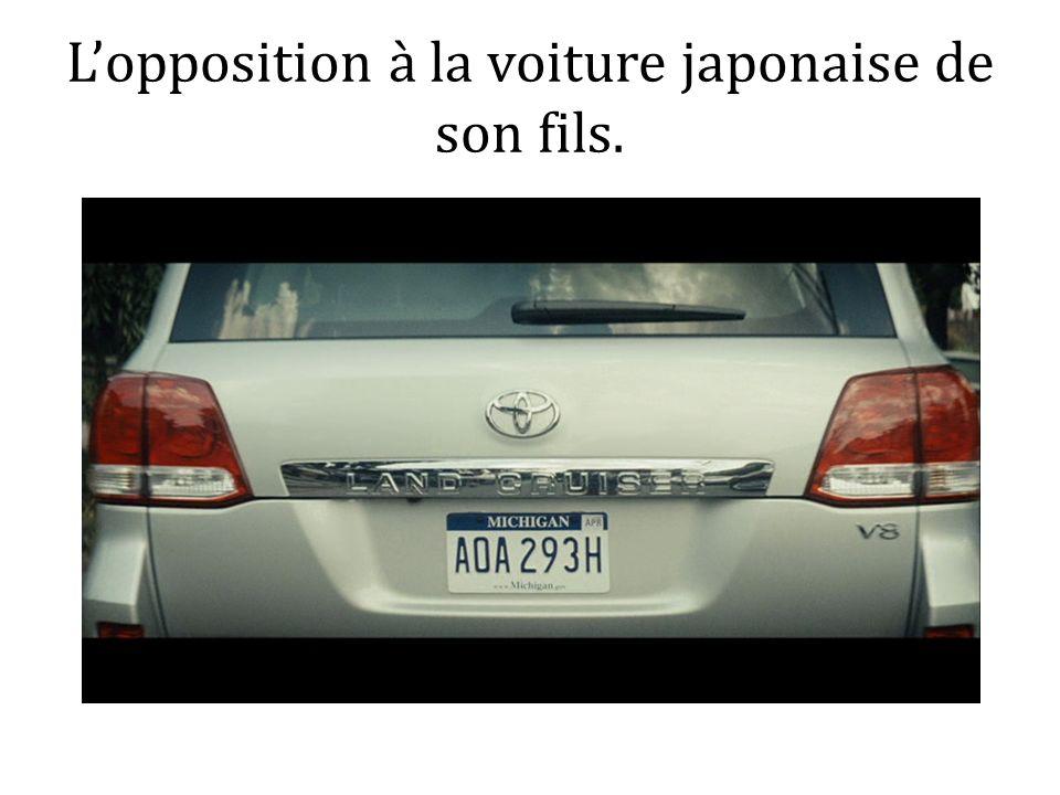Lopposition à la voiture japonaise de son fils.