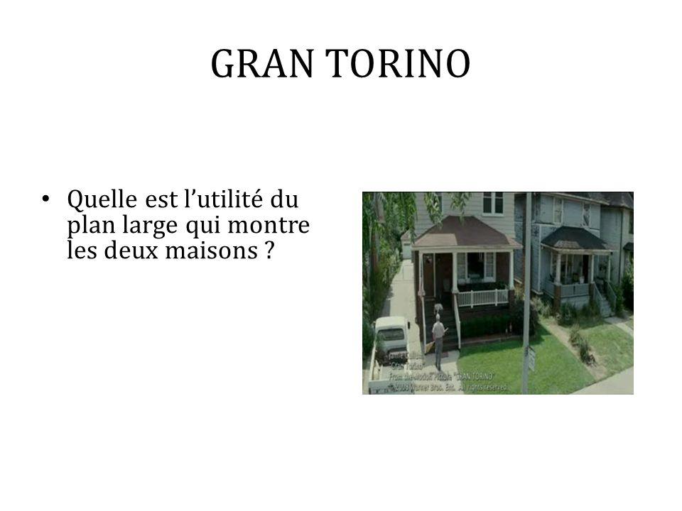 GRAN TORINO Quelle est lutilité du plan large qui montre les deux maisons ?