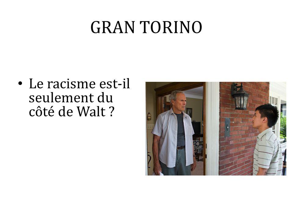 GRAN TORINO Le racisme est-il seulement du côté de Walt ?