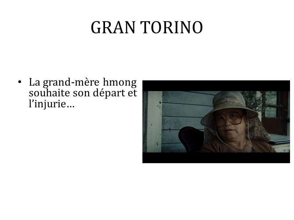 GRAN TORINO La grand-mère hmong souhaite son départ et linjurie…