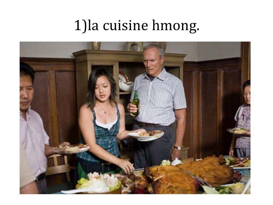 1)la cuisine hmong.