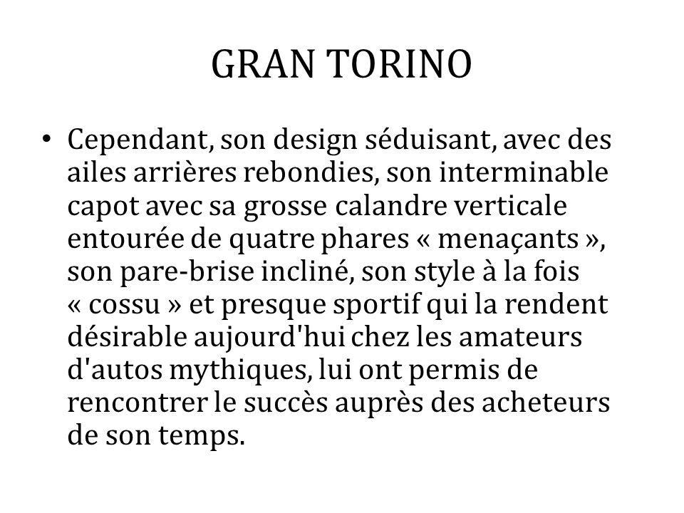 GRAN TORINO La Ford Gran Torino est finalement une bonne représentation de ce que l on attend d une « américaine ».