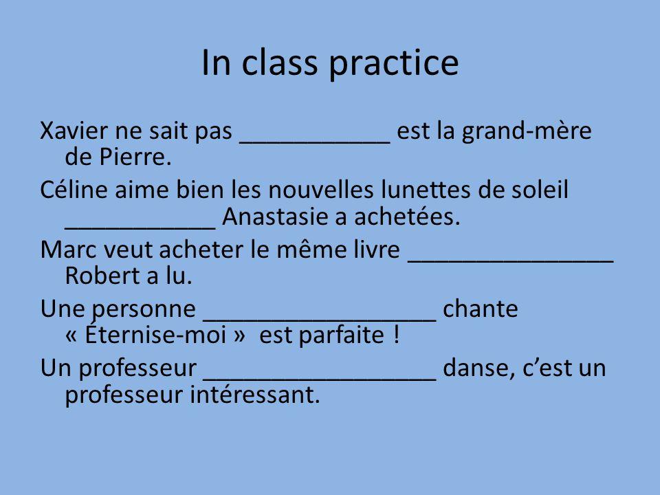 In class practice Xavier ne sait pas ___________ est la grand-mère de Pierre.