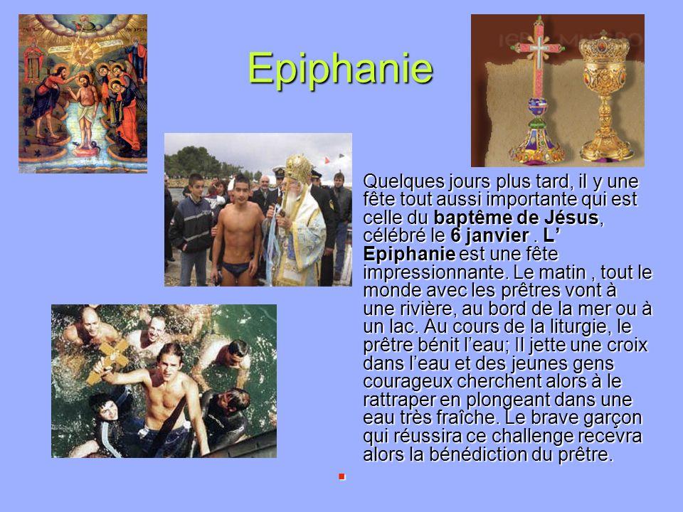 Epiphanie Quelques jours plus tard, il y une fête tout aussi importante qui est celle du baptême de Jésus, célébré le 6 janvier. L Epiphanie est une f