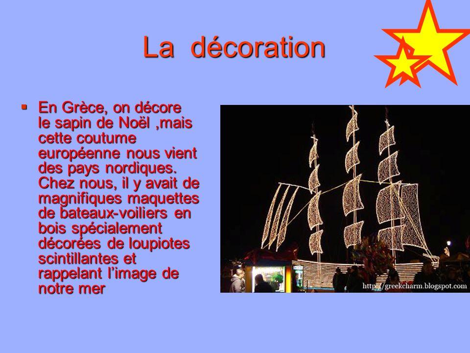 La décoration En Grèce, on décore le sapin de Noël,mais cette coutume européenne nous vient des pays nordiques. Chez nous, il y avait de magnifiques m