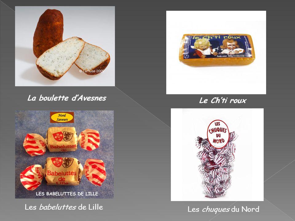 La boulette dAvesnes Le Chti roux Les babeluttes de Lille Les chuques du Nord